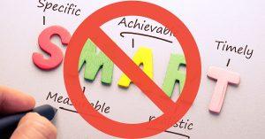 Waarom SMART doelen stellen een slecht idee is